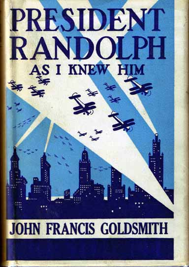 President Randolph As I Knew Him. John Francis GOLDSMITH