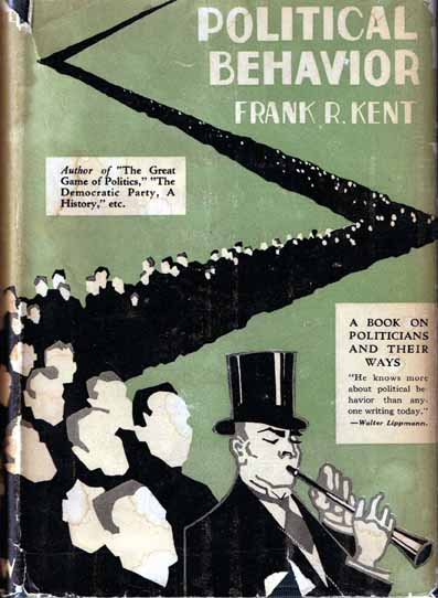 Political Behavior. Frank R. KENT.