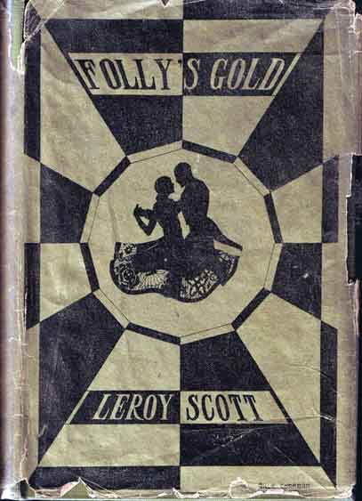 Folly's Gold. Leroy SCOTT