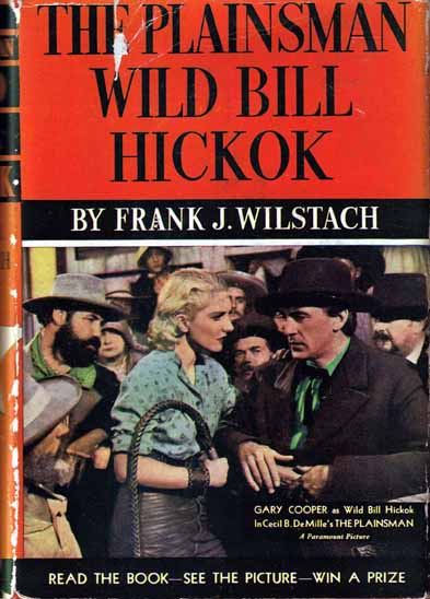 The Plainsman Wild Bill Hickok. Frank J. WILSTACH
