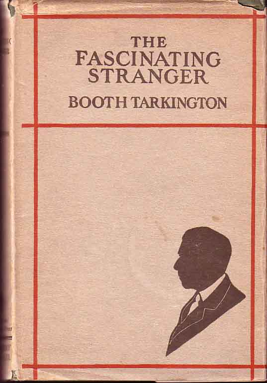 The Fascinating Stranger and Other Stories. Booth TARKINGTON.