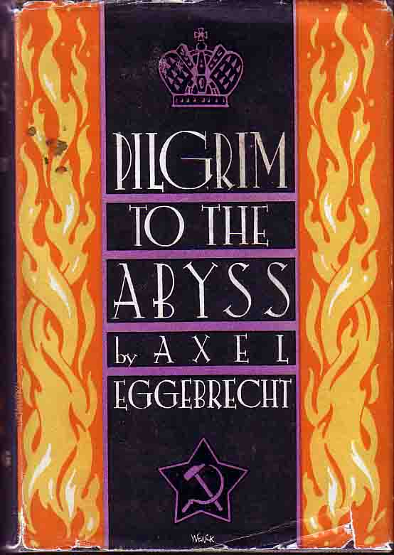 Pilgrim to the Abyss. Axel EGGEBRECHT.