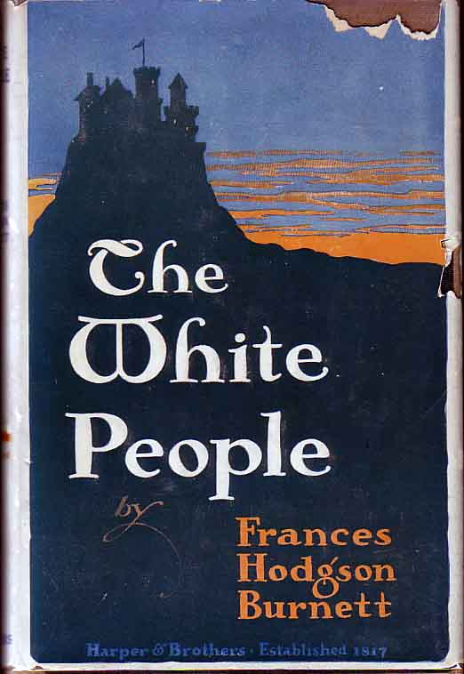 The White People. Frances Hodgson BURNETT.