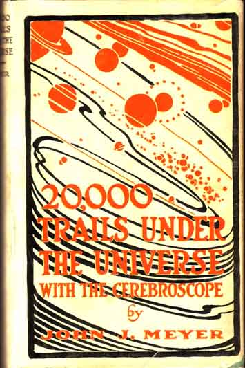 20,000 Trails Under the Universe with the Cerebroscope. John J. MEYER