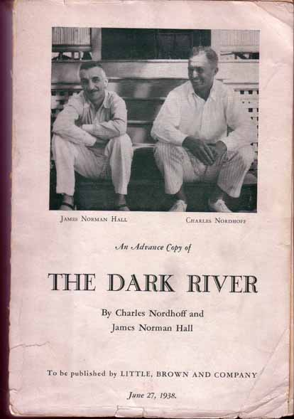 The Dark River. Charles NORDHOFF, James Norman HALL