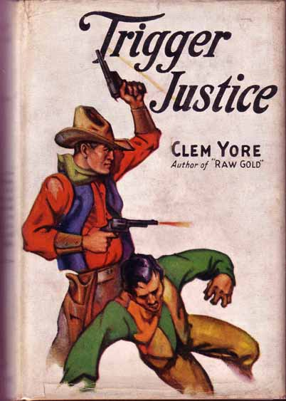 Trigger Justice. Clem YORE.
