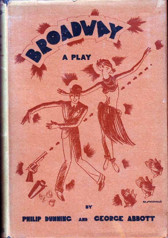 Broadway, A Play. Philip DUNNING, George ABBOTT