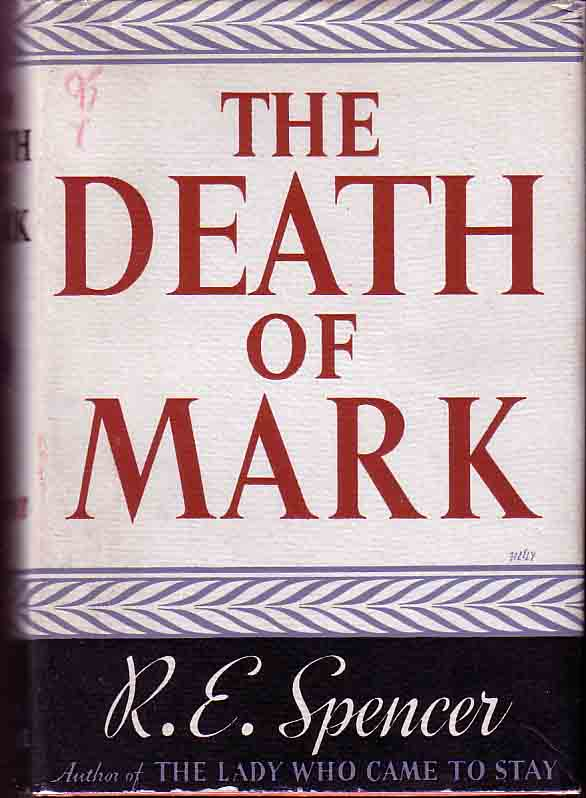 The Death of Mark. R. E. SPENCER
