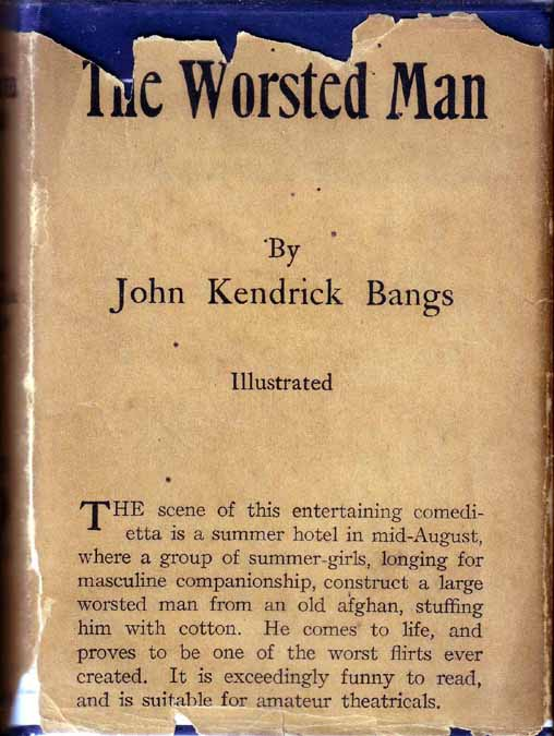 The Worsted Man. John Kendrick BANGS