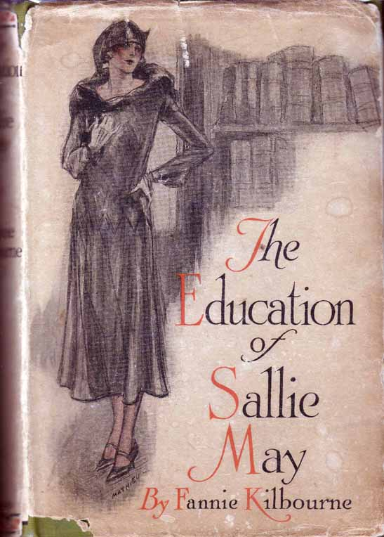 The Education of Sallie May. (HOLLYWOOD NOVEL). Fanny KILBOURNE