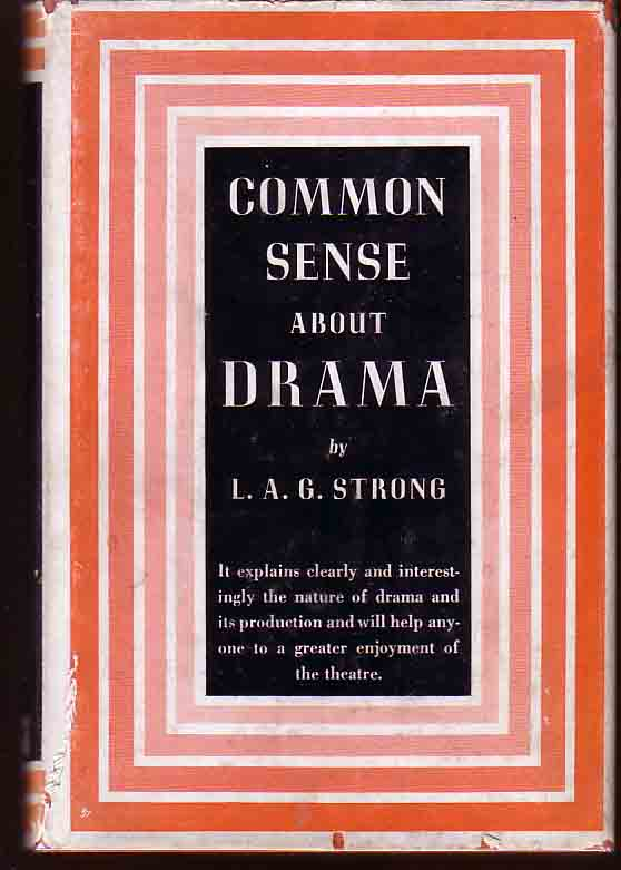 Common Sense About Drama. L. A. G. STRONG