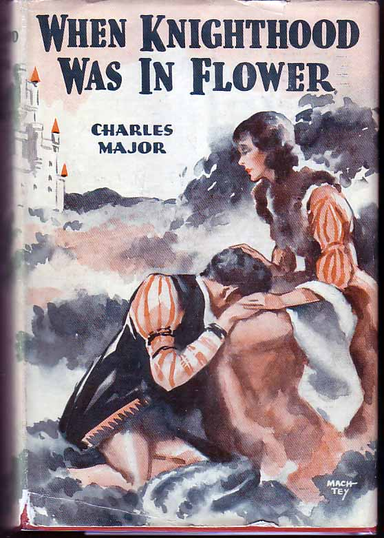 When Knighthood Was in Flower. Charles MAJOR