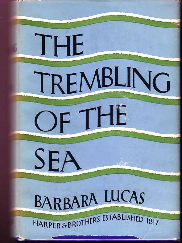 The Trembling Of The Sea. Barbara LUCAS.
