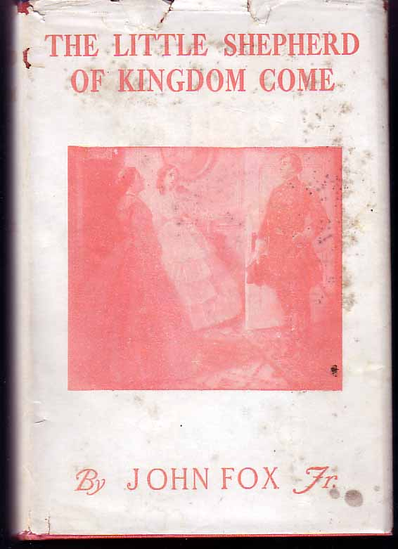 The Little Shepherd Of Kingdom Come. John FOX