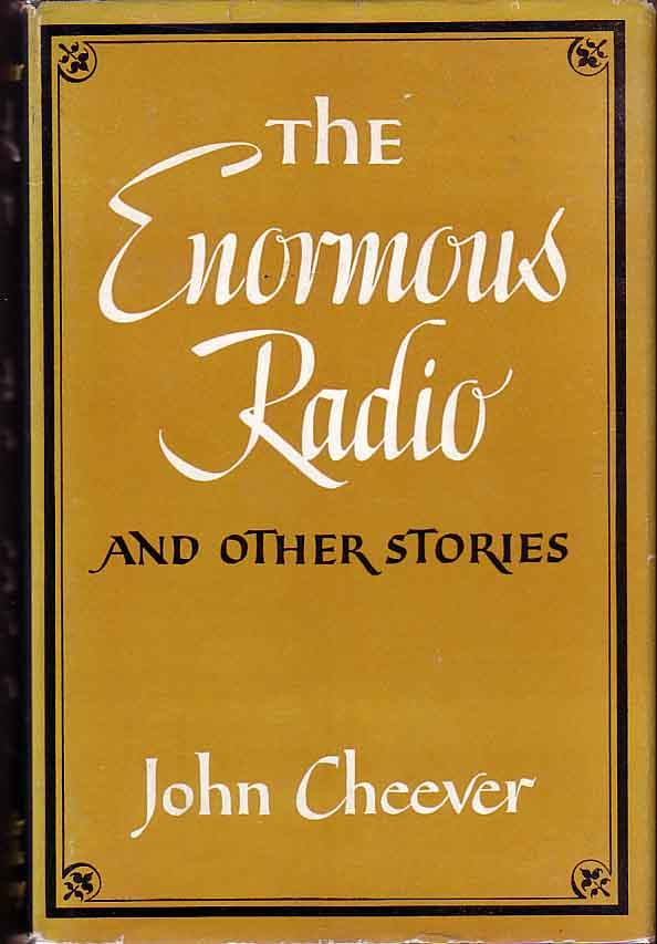 The Enormous Radio and Other Stories. John CHEEVER