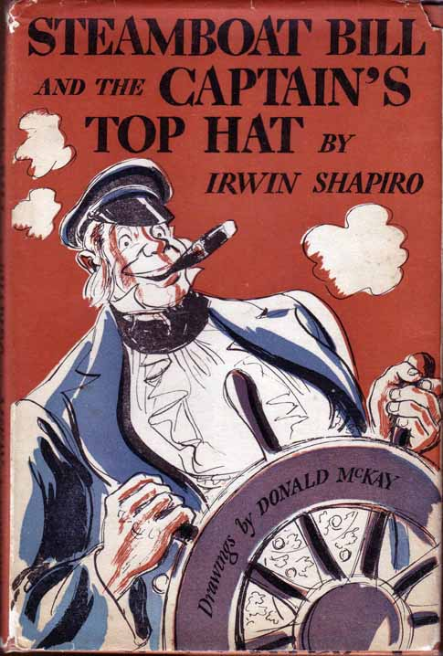 Steamboat Bill And The Captain's Top Hat. Irwin SHAPIRO.