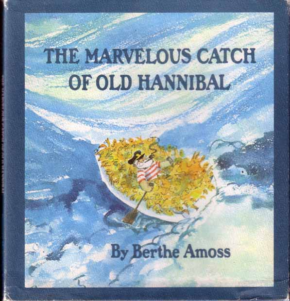 The Marvelous Catch Of Old Hannibal. Berthe AMOSS