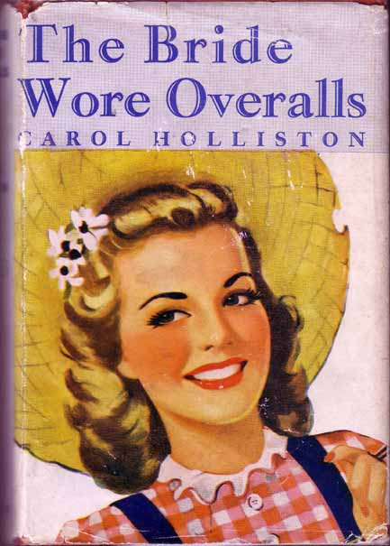The Bride Wore Overalls. Carol HOLLISTON