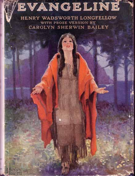 Evangeline, A Romance of Acadia. Carolyn Sherwin BAILEY, Henry Wadsworth LONGFELLOW.
