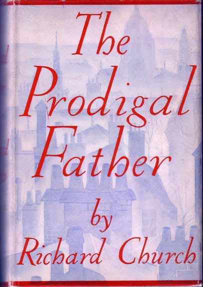 The Prodigal Father. Richard CHURCH
