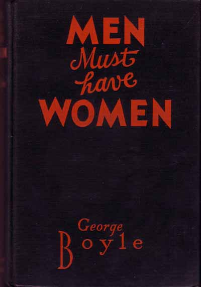 Men Must Have Women. George BOYLE