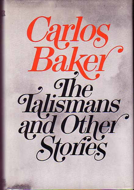 The Talismans And Other Stories. Carlos BAKER