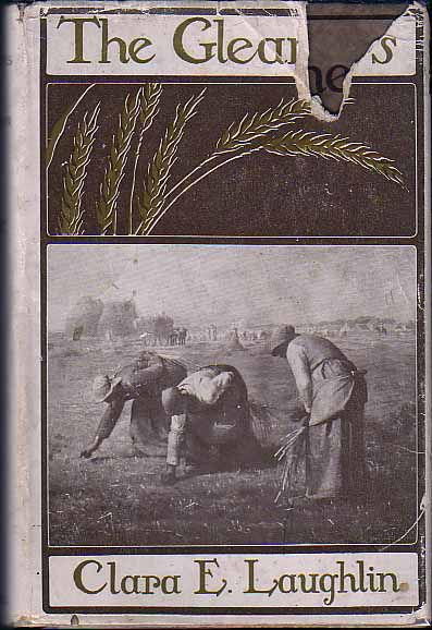 The Gleaners. Clara E. LAUGHLIN.