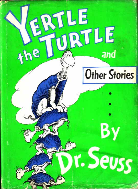 Yertle the Turtle and Other Stories. SEUSS Dr.
