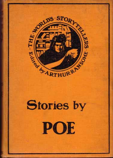 Stories by Edgar Allan Poe. The World's Story Tellers, Edited by Arthur Ransome. Arthur RANSOM, Edgar Allan Poe.