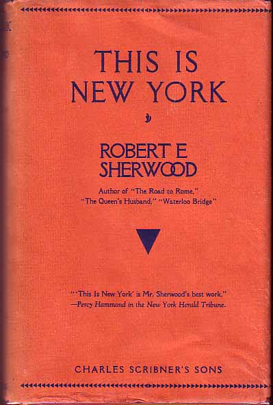 This Is New York. Robert E. SHERWOOD