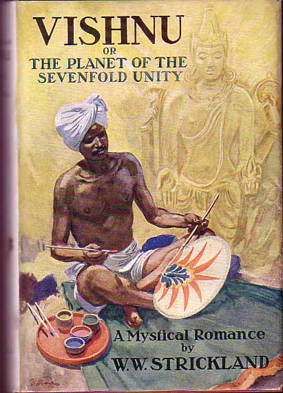Vishnu or The Planet of the Sevenfold Unity. W. W. STRICKLAND