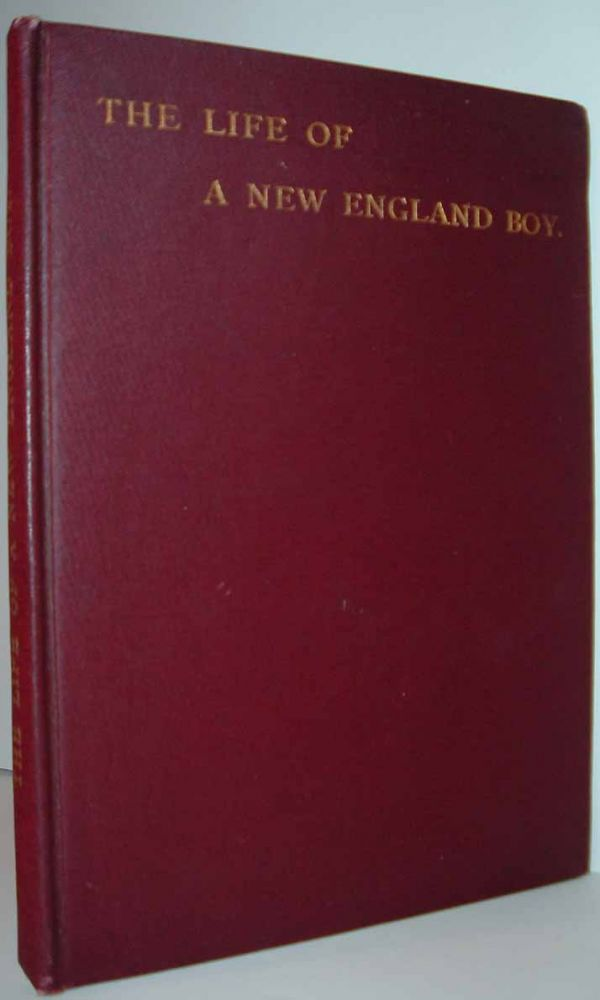 The Life Of A New England Boy, A True Sketch. J. M. ARMS