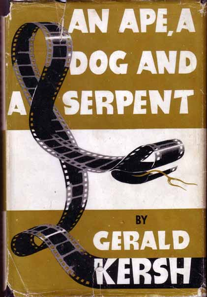 An Ape, A Dog And A Serpent. Gerald KERSH