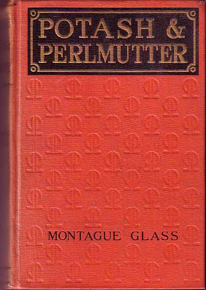 Potash And Perlmutter. Montague GLASS