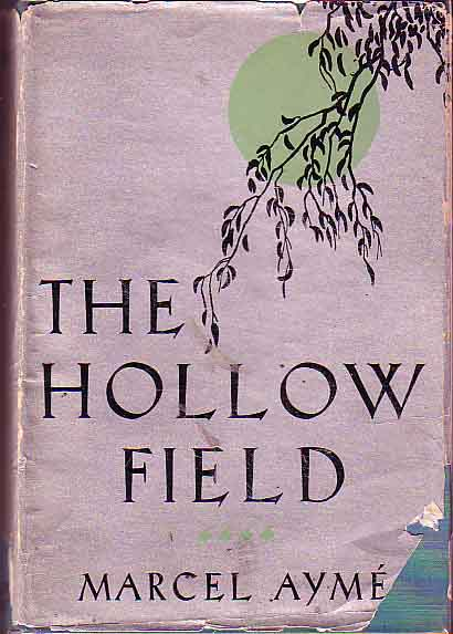 The Hollow Field. Marcel AYME.