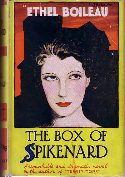 The Box Of Spikenard. Ethel BOILEAU.