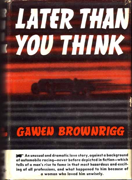 Later Than You Think. Gawen BROWNRIGG