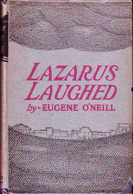 Lazarus Laughed. Eugene O'NEILL