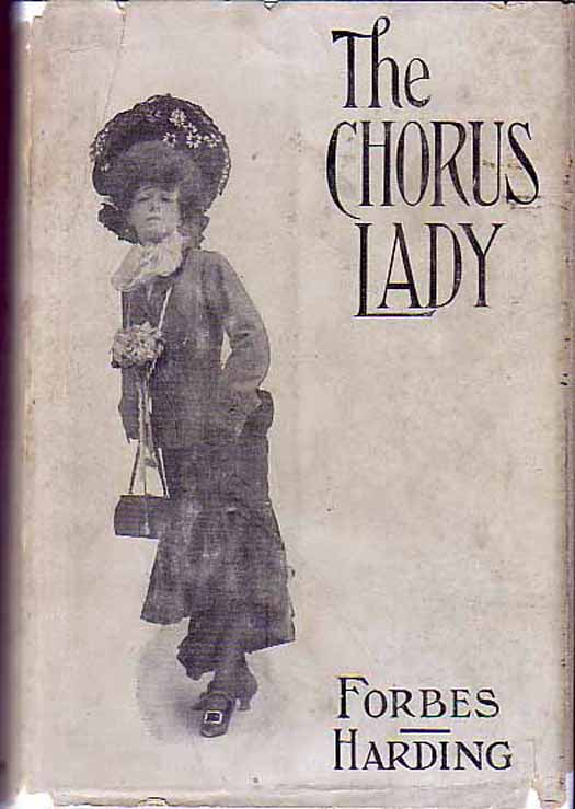 The Chorus Lady. James FORBES, John W. HARDING.