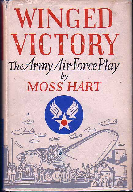 Winged Victory. The Army Air Force Play. Moss HART