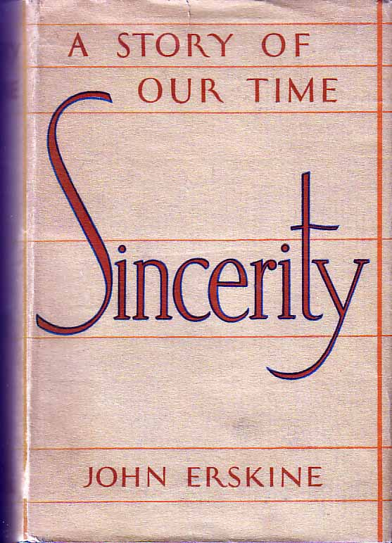 Sincerity. A Story of Our Time. John ERSKINE