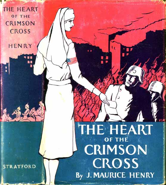 The Heart of the Crimson Cross. J. Maurice HENRY