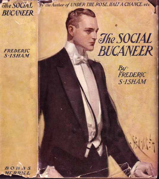 The Social Bucaneer (BUSINESS NOVEL). Frederic S. ISHAM