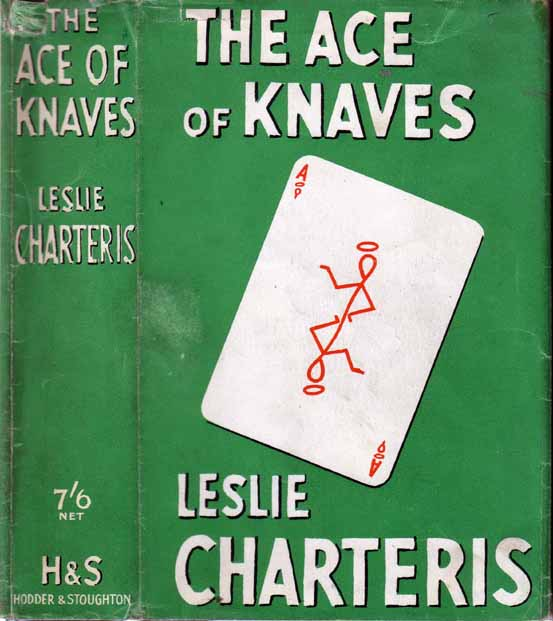 The Ace of Knaves. Leslie CHARTERIS.