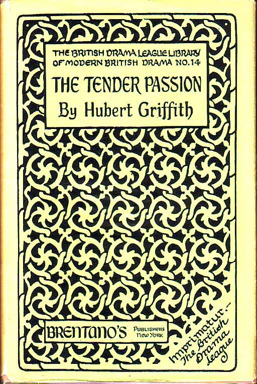 The Tender Passion. Hubert GRIFFITH