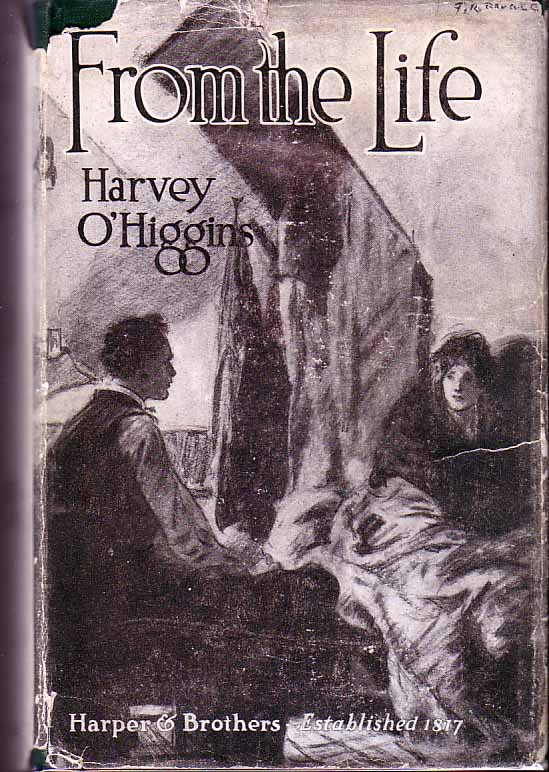 From The Life. Harvey O'HIGGINS.