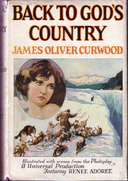 Back to God's Country. James Oliver CURWOOD.