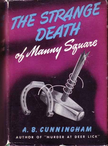 The Strange Death of Manny Square. A. B. CUNNINGHAM
