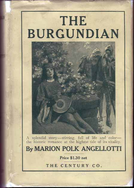 The Burgundian. Marion Polk ANGELLOTTI.