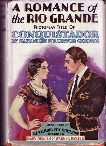 A Romance of the Rio Grande, photoplay title of Conquistador. Katharine Fullerton GEROULD.